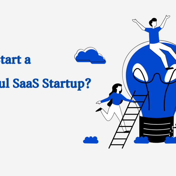 10 Key Drivers of a Successful SaaS Startup you should know